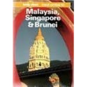 Malaysia, Singapore and Brunei: A Travel Survival Kit (Lonely Planet Travel Survival Kit)