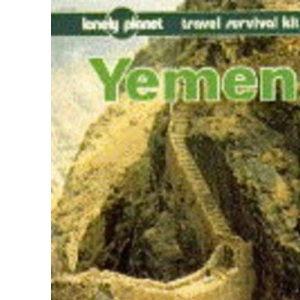 Yemen: A Travel Survival Kit (Lonely Planet Travel Survival Kit)