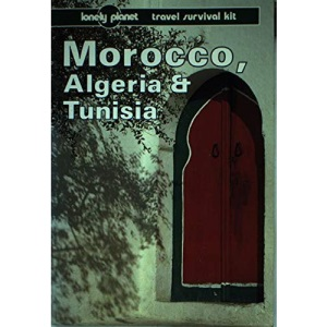 Morocco, Algeria and Tunisia: A Travel Survival Kit (Lonely Planet Travel Survival Kit)