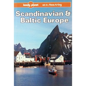 Scandinavian and Baltic Europe on a Shoestring (Lonely Planet Shoestring Guide)
