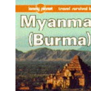 Myanmar (Burma) (Lonely Planet Travel Survival Kit)