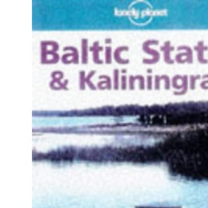 Baltic States and Kaliningrad (Lonely Planet Travel Survival Kit)