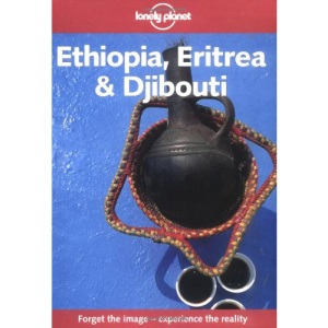 Ethiopia, Eritrea and Djibouti (Lonely Planet Country Guide)