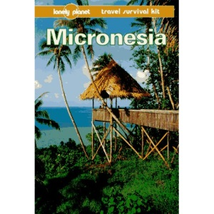 Micronesia (Lonely Planet Travel Survival Kit)