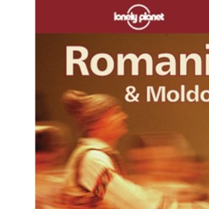 Romania and Moldova (Lonely Planet Travel Guides)