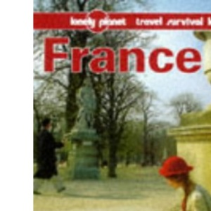 France (Lonely Planet Travel Survival Kit)