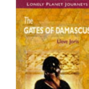 Lonely Planet Journeys : The Gates of Damascus