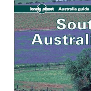 South Australia: A Travel Survival Kit (Lonely Planet Travel Survival Kit)