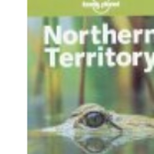 Northern Territory: A Travel Survival Kit (Lonely Planet Travel Survival Kit)