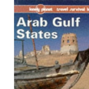 Arab Gulf States (Lonely Planet Travel Survival Kit)