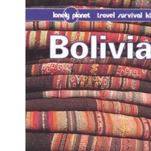 Bolivia: A Travel Survival Kit (Lonely Planet Travel Survival Kit)