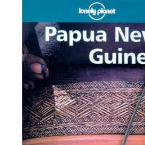 Papua New Guinea (Lonely Planet Regional Guides)
