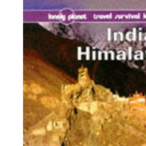 Indian Himalaya: A Travel Survival Kit (Lonely Planet Travel Survival Kit)