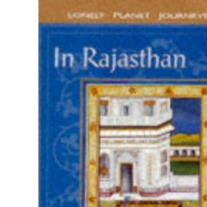 Lonely Planet Journeys : In Rajasthan