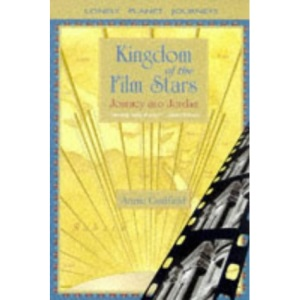 Kingdom of the Film Stars: Journey into Jordan (Lonely Planet Journeys)