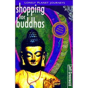 Shopping for Buddhas: Travel Literature (Lonely Planet Journeys)