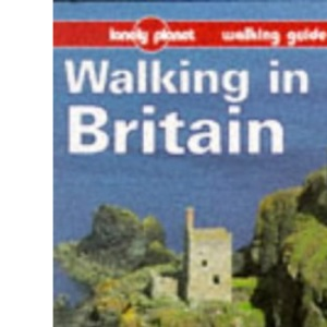 Walking in Britain (Lonely Planet Walking Guide)