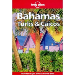 Lonely Planet : The Bahamas and Turks and Caicos