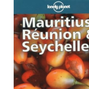 Lonely Planet : Mauritius, Reunion & Seychelles