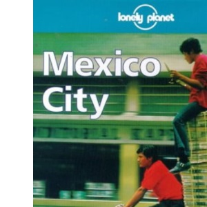 Lonely Planet : Mexico City