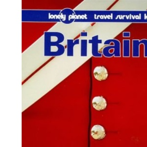 Britain (Lonely Planet Travel Survival Kit)