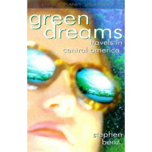 Lonely Planet Journeys : Green Dreams Travels in Central America