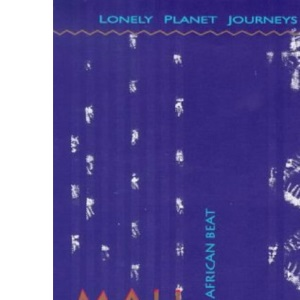 Lonely Planet Journeys : Mali Blues Travelling to an African Beat
