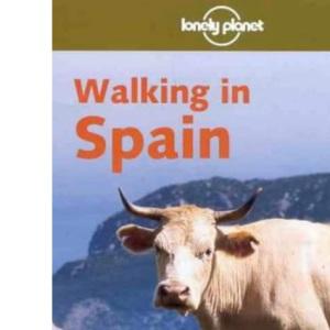 Walking in Spain (Lonely Planet Walking Guide)
