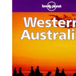 Western Australia (Lonely Planet  Australia Guides)