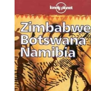 Zimbabwe, Botswana and Namibia (Lonely Planet Country Guide)