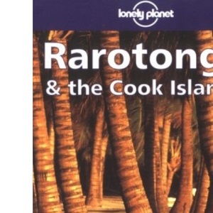 Rarotonga and the Cook Islands (Lonely Planet Regional Guides)