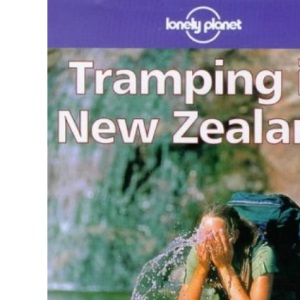 Tramping in New Zealand (Lonely Planet Walking Guide)