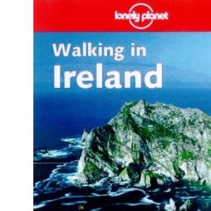 Walking in Ireland (Lonely Planet Walking Guide)