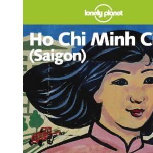 Ho Chi Minh (Lonely Planet City Guide)