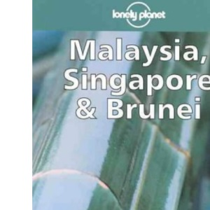 Lonely Planet : Malaysia, Singapore and Brunei