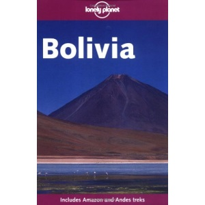 Bolivia (Lonely Planet Country Guide)