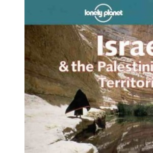 Lonely Planet : Israel and the Palestinian Territories