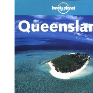 Queensland (Lonely Planet Regional Guides)
