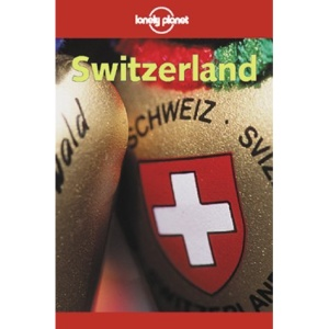 Switzerland (Lonely Planet Country Guide)