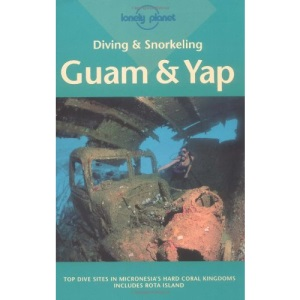 Lonely Planet : Diving and Snorkelling Guide to Guam and Yap