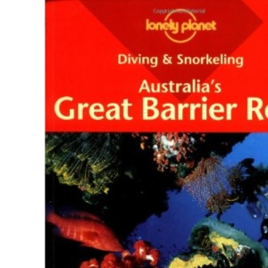 Australia's Great Barrier Reef (Lonely Planet Diving and Snorkeling Guides)