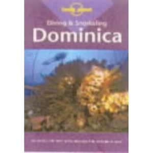 Dominica (Lonely Planet Diving and Snorkeling Guides)