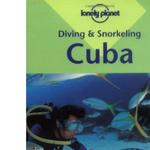 Cuba (Lonely Planet Diving and Snorkeling Guides)
