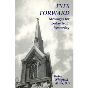 Eyes Forward, Messages for Today from Yesterday