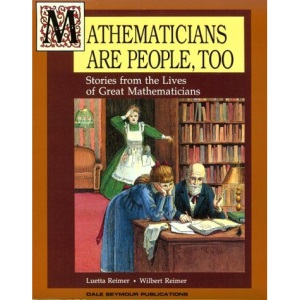 Mathematicians are People Too: Vol 1: Stories from the Lives of Great Mathematicians