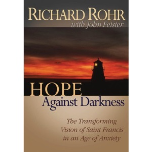 Hope against Darkness: Transforming Vision of St Francis / Age of Anxiety