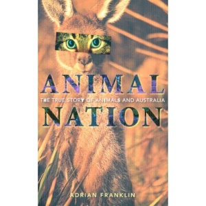 Animal Nation: The True Story of Animals and Australia