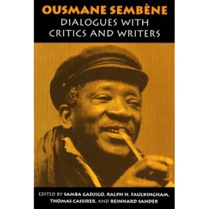 Ousmane Sembene: Dialogues with Critics and Writers