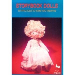 Storybook Dolls: Stuffed Dolls to Make and Treasure