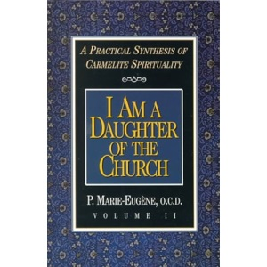 I am a Daughter of the Church: 2 (Practical Synthesis of Carmelite Spirituality)
